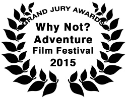 2015 Why Not? Adventure Film Festival Grand Jury Awards