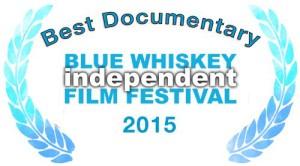 2015 Blue Whiskey Independent Film Festival Best Documentary