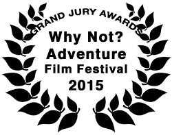 2015 Why Not? Adventure Film Festival Grand Jury Awards