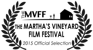 Martha's Vineyard Film Festival Official Selection